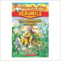 Geronimo Stilton Heromice #4: The Perilous Plants: Book by Geronimo Stilton