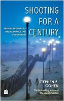 Shooting for a Century: Book by Stephen P. Cohen