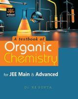 A Textbook of ORGANIC CHEMISTRY for JEE Main & Advanced and Other Engineering Entrance Examinations: Book by Dr. R K Gupta