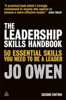 The Leadership Skills Handbook: 50 Essential Skills You Need to be a Leader: Book by Jo Owen