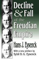Decline and Fall of the Freudian Empire: Book by H. J. Eysenck