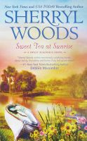 Sweet Tea at Sunrise: Book by Sherryl Woods