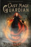 The Last Mage Guardian: Book by Professor Sabrina Chase