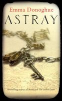 Astray: Book by Emma Donoghue