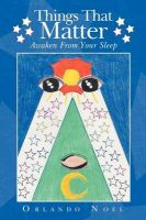 Things That Matter: Awaken From Your Sleep: Book by Orlando Noel