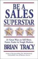 Be a Sales Superstar: Book by Brian Tracy