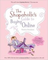 The Shopaholic's Guide to Buying Online: Your Guide to What's Best on the Web: Book by Patricia Davidson