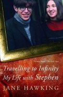 Travelling to Infinity: My Life with Stephen: Book by Jane Hawking