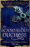 The Scandalous Duchess: Book by Anne O'Brien