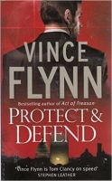 FLYNN: Protect and Defend: Book by Vince Flynn