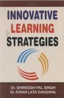 Innovative Learning Strategies[Hardcover]: Book by Shireesh Pal Singh & Kiran Lata Dangwal