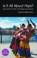 Is it All About Hips?: Around the World with Bollywood Dance: Book by Sangita Shresthova