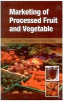 Marketing of Processed Fruit and Vegetable: Book by Choudhury, Monalisa & Barua, Nayan
