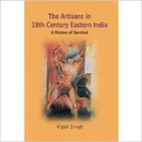 Artisans in 18th Century Eastern India : A History of Survival: Book by  Vipul Singh