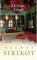 The Secret of Sirikot: Book by Shivani Singh
