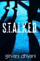S.T.A.L.K.E.D.: Book by Girvani Dhyani