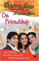 Chicken Soup For The Indian Soul: On Friendship: Book by Jack Canfield