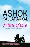 Palette of Love: Book by Ashok Kallarakkal
