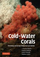 Cold-Water Corals: Book by J. Murray Roberts, Andrew Wheeler, André Freiwald, Stephen Cairns