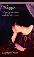 Maggie: A Girl of the Streets and Other Short Fiction: Book by Stephen Crane ,  Jayne Anne Phillips