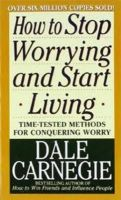 How to Stop Worrying and Start Living:Book by Author-Dale Carnegie