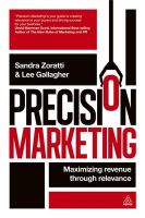 Precision Marketing: Maximizing Revenue Through Relevance: Book by Sandra Zoratti,Lee Gallagher