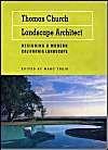 Thomas Church, Landscape Architect: Designing a Modern California Landscape: Book by Marc Treib