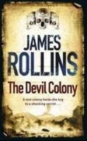 The Devil Colony: Book by James Rollins