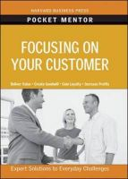 Focusing on Your Customer: Book by Harvard Business School Press