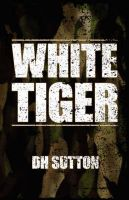 White Tiger: Book by DH, Sutton