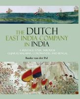 The Dutch East India Company in India (English): Book by Bauke Van Der Pol