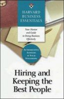 Hiring and Keeping the Best People: Book by Business Essentials Harvard