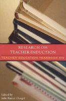 Research on Teacher Induction: Teacher Education Yearbook XIV: No. 14: Teacher Education Yearbook