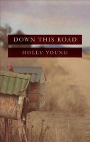 Down This Road: Book by Holly Young