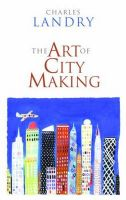The Art of City Making: Book by Charles Landry
