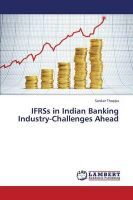 IFRSs in Indian Banking Industry-Challenges Ahead: Book by Thappa Sankar