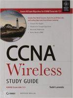 CCNA Wireless Study Guide: Iuwne Exam 640-721 (with CD): Book by Todd Lammle