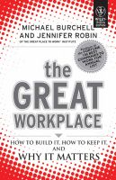 THE GREAT WORKPLACE: HOW TO BUILD IT,HOW TO KEEP IT,AND WHY IT MATTERS:Book by Author-MICHEAL BURCHELL,JENNIFER ROBIN