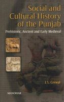 Social and Cultural History of the Punjab: Prehistoric, Ancient and Early Medieval: Book by J. S. Grewal