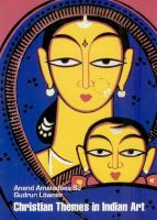 Christian Themes in Indian Art: From the Mogul Times Till Today: Book by Anand Amaladass