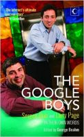The Google Boys Sergey Brin and Larry Page in Their Own Words: Book by George Beahm