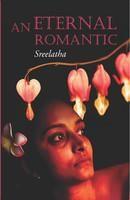 An Eternal Romantic: Book by  Sreelatha