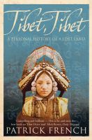 Tibet, Tibet: A Personal History of a Lost Land:Book by Author-Patrick French