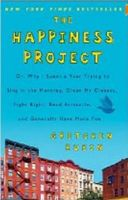 The Happiness Project: Why I Spent a Year Trying to Sing in the Morning, Clean My Closets, Fight Right, Read Aristotle, and Generally Have More Fun: Book by Gretchen Rubin