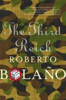 The Third Reich:Book by Author-Roberto Bolano