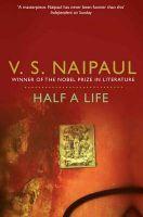 Half a Life: Book by V. S. Naipaul