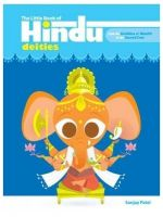 The Little Book of Hindu Deities: From the Goddess of Wealth to the Sacred Cow (English) (Paperback): Book by Sanjay Patel