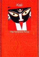 Kali: A Feminine Force: Book by Ajit Mookerjee