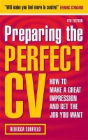 Preparing the Perfect CV: How to Make a Great Impression and Get the Job You Want: Book by Rebecca Corfield