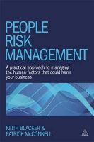 People Risk Management: A Practical Approach to Managing the Human Factors That Could Harm Your Business: Book by Keith Blacker